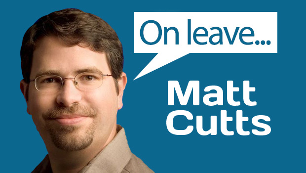 Matt Cutts On Leave