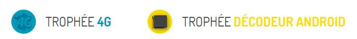 Trophée 4G et Trophée Décodeur Android