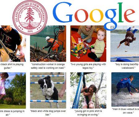 Google, Stanford : un nouvel algorithme capable d'analyser et décrire les photos !
