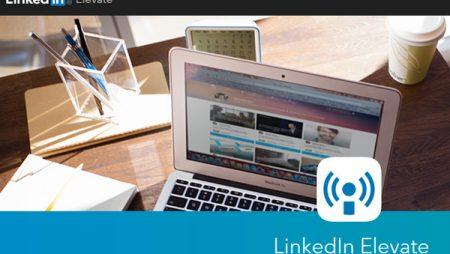 LinkedIn Elevate : un nouvel outil pour booster la visibilité des entreprises !