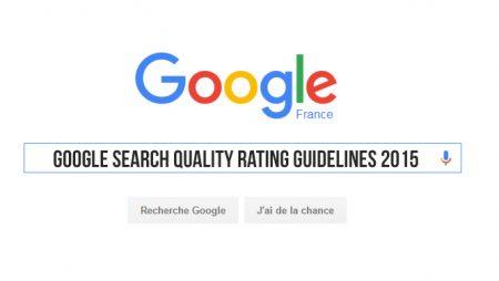 Les Google Search Quality Rating Guidelines rendues publiques !