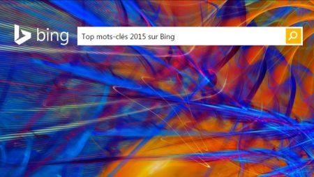 Bing : voici les mots clés les plus recherchés en France en 2015 !