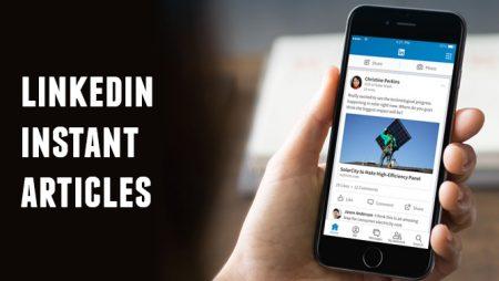 LinkedIn pourrait lancer son propre Instant Articles !