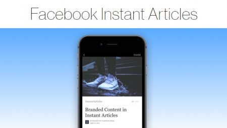 Facebook Instant Articles : 3 nouveautés à découvrir !