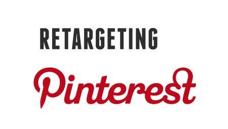 Pinterest se met au retargeting ! Comment ça marche ?