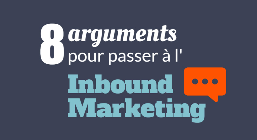 8 Raisons de passer à l'Inbound Marketing en 2017 !