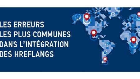 SEO international : les erreurs les plus fréquentes dans l'intégration des Hreflangs !