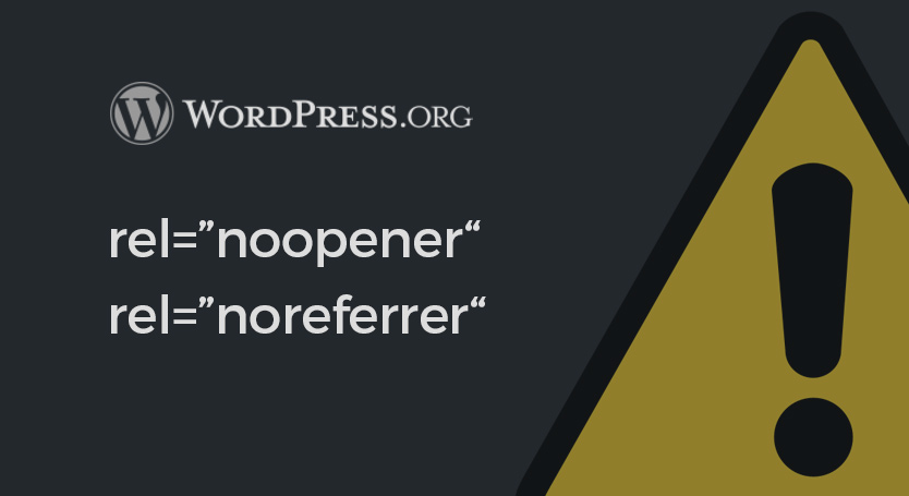 WordPress : rel=noopener, noreferrer : qu'est-ce que c'est ? Quels impacts ?