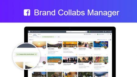 Facebook Brand Collabs Manager : un nouvel outil pour faciliter les partenariats entre annonceurs et influenceurs !