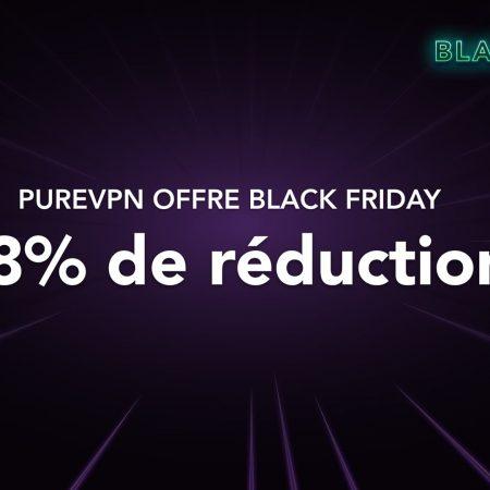 Black Friday VPN : PureVPN casse ses prix (bon plan) !