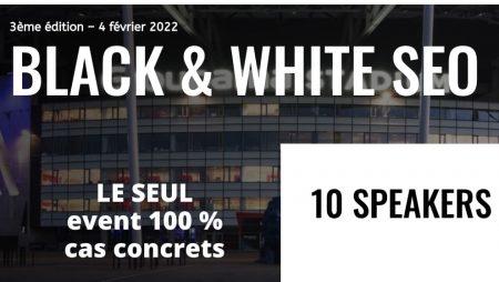 BLACK & WHITE SEO 3 à Lyon, un Événement 100% SEO (et Cas Concrets) #bwseo